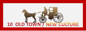 10 OLD TOWN NEW CULTURE